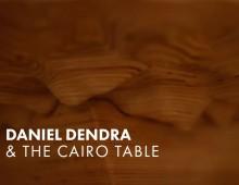 Daniel Dendra & the Cairo Table