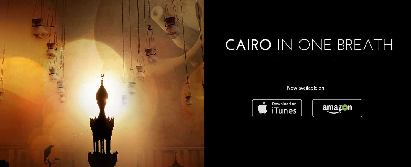 Cairo in One Breath now available on iTunes & Amazon